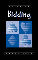 Focus on Bidding