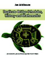 Duplicate Bridge Schedules, History and Mathematics