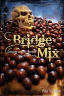 Bridge Mix: Chocolate-covered contracts and plenty of nuts
