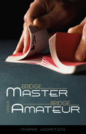 Bridge Master Versus Bridge Amateur