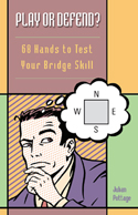 Play or Defend? 68 Hands to Test Your Bridge Skill