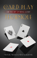 Card Play Technique or The Art of Being Lucky 2nd ed.