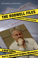 The Rodwell Files: Part 2 - Advanced Cardplay Maneuvers