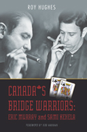 Canada's Bridge Warriors: Eric Murray and Sami Kehela